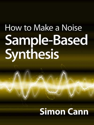 How to Make a Noise: Sample-Based Synthesis by Simon Cann