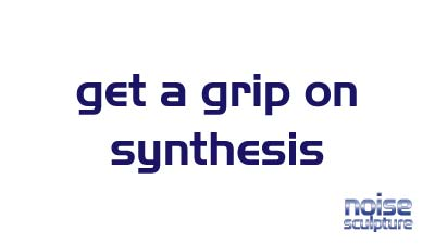 Get a Grip on Synthesis