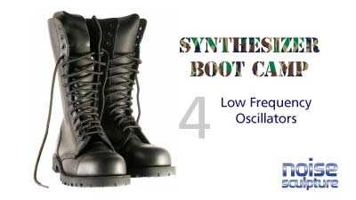 Synthesizer Boot Camp part four--Low Frequency Oscillators