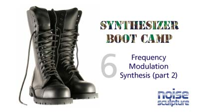 Synthesizer Boot Camp part six--Frequency Modulation Synthesis (part 2 of 2)